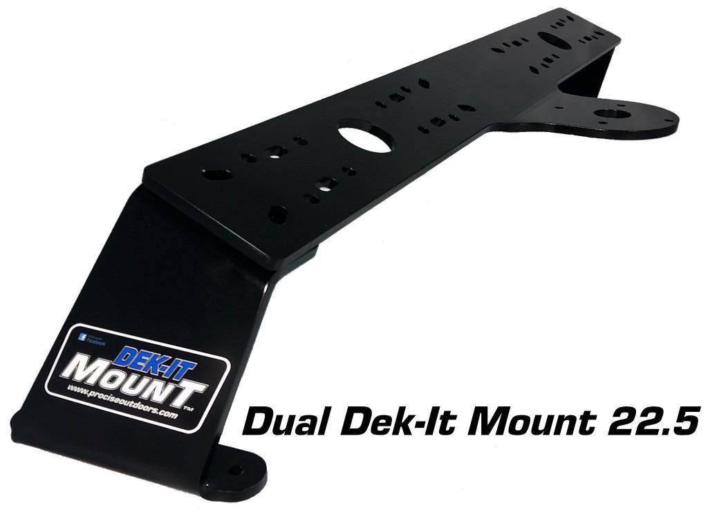 22.5 Dual Dek-It Mount